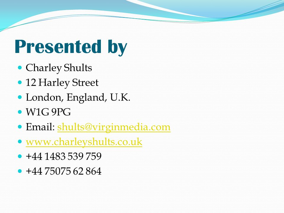 Presented by Charley Shults 12 Harley Street London, England, U.K.