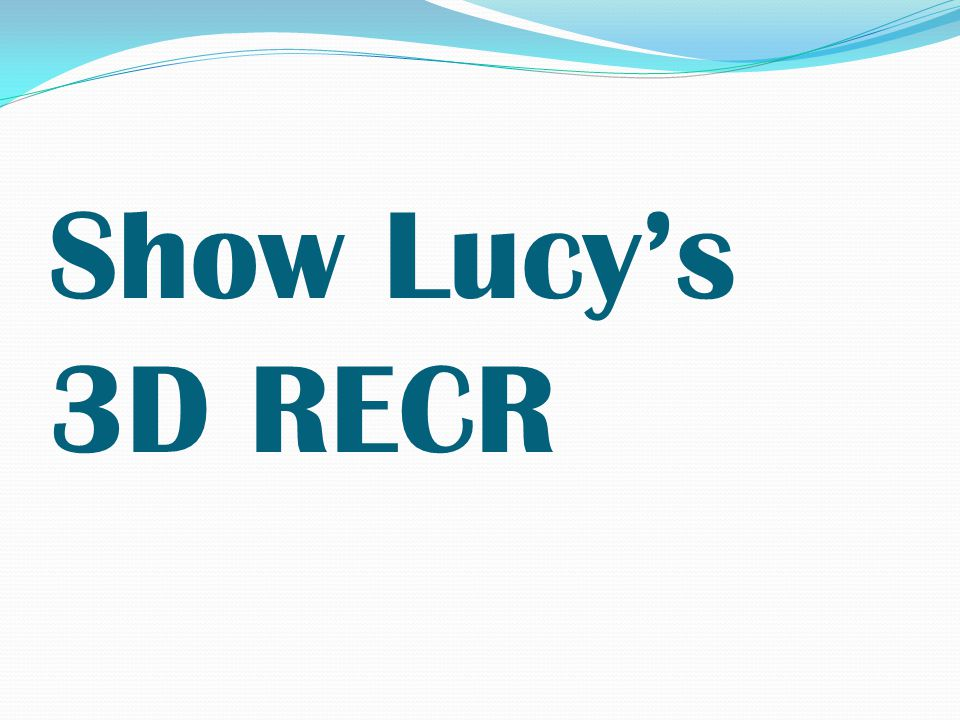 Show Lucy's 3D RECR