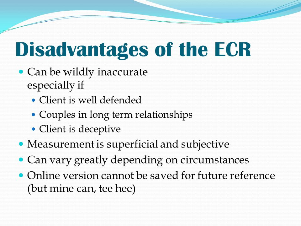 Disadvantages of the ECR