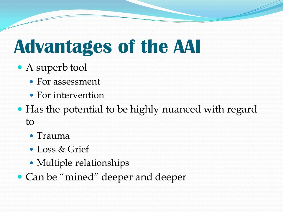 Advantages of the AAI A superb tool