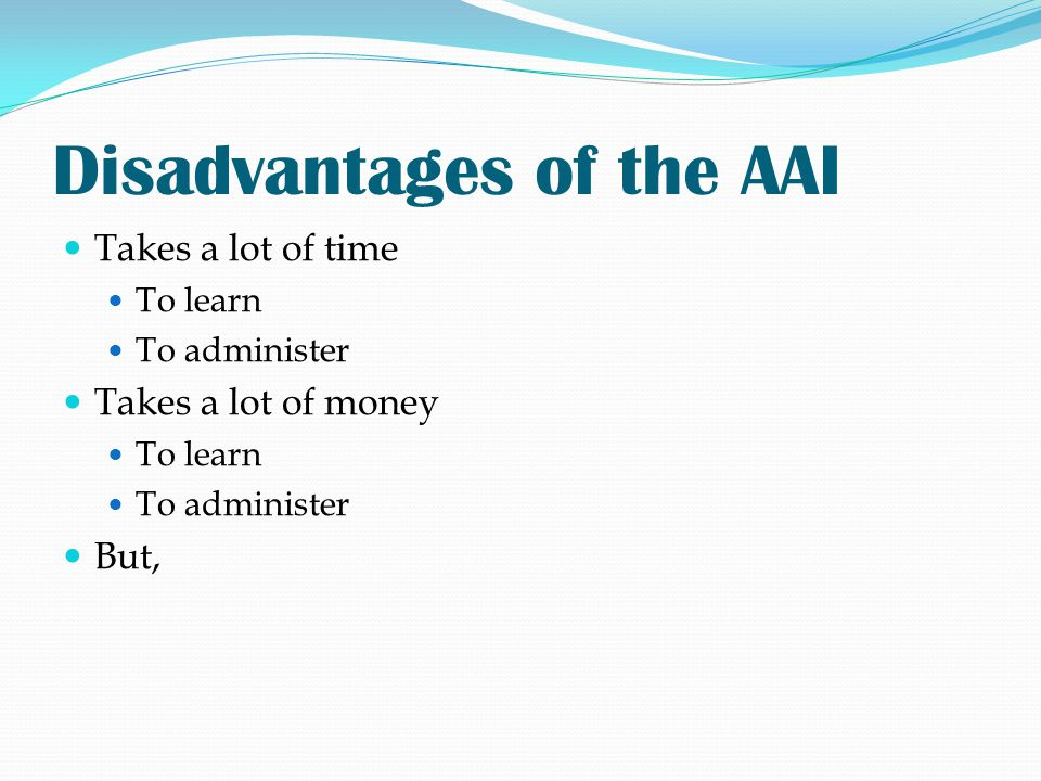 Disadvantages of the AAI