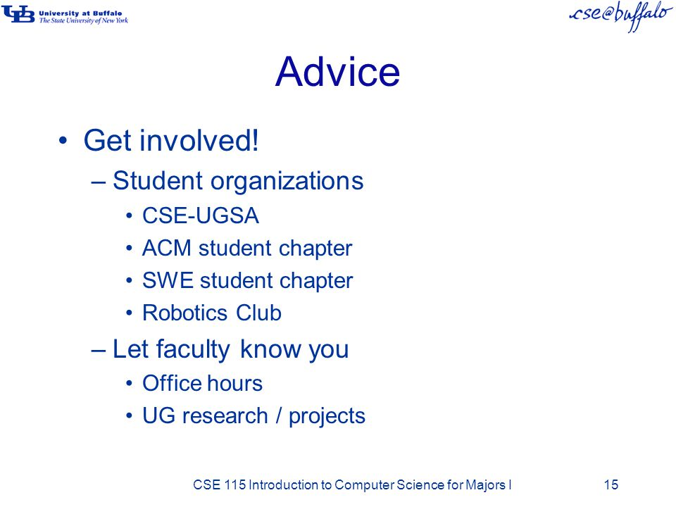 Advice Get involved! Student organizations Let faculty know you