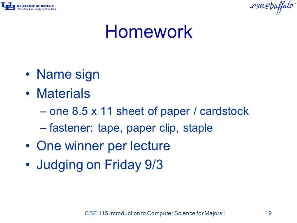 Homework Name sign Materials One winner per lecture