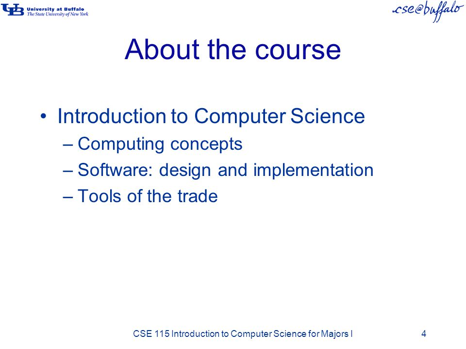 About the course Introduction to Computer Science Computing concepts