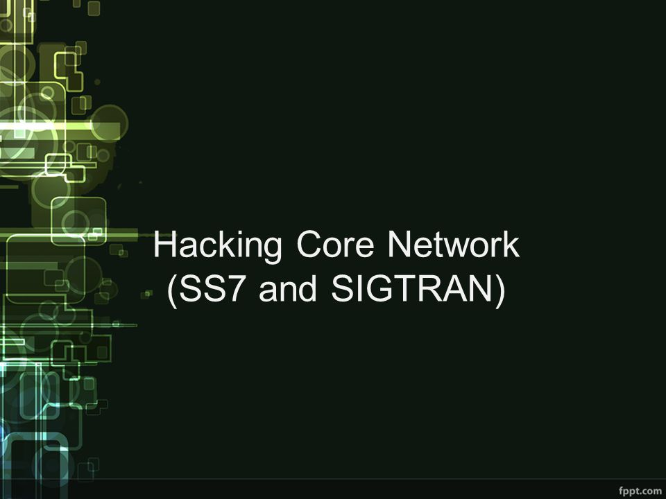 Hacking Core Network (SS7 and SIGTRAN)