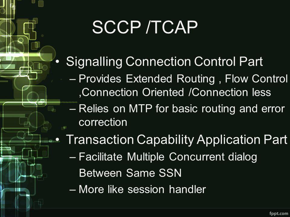 SCCP /TCAP Signalling Connection Control Part
