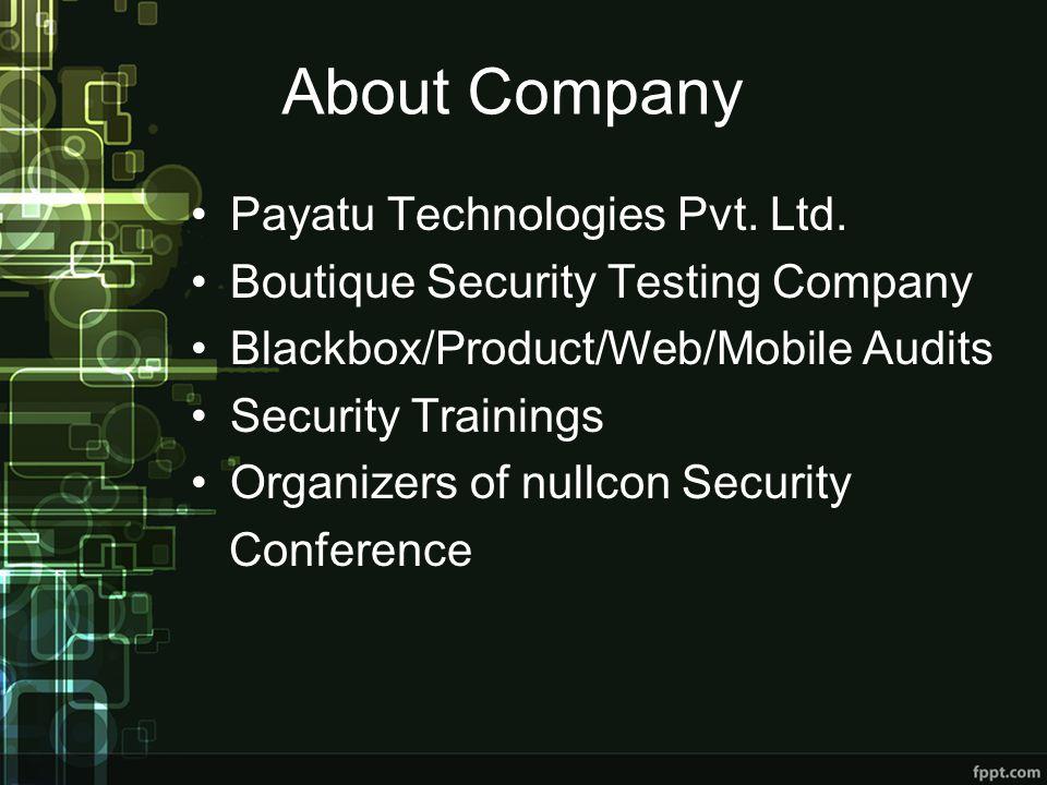 About Company Payatu Technologies Pvt. Ltd.