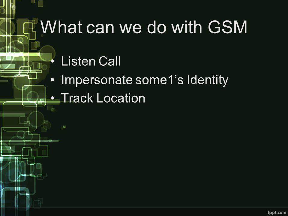 What can we do with GSM Listen Call Impersonate some1's Identity