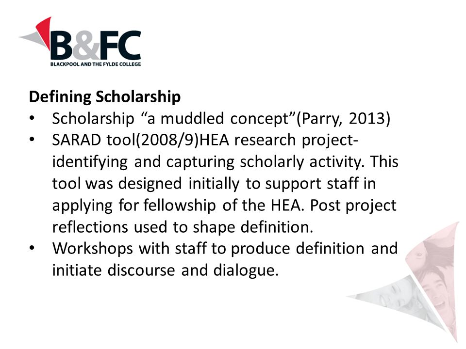 Defining Scholarship Scholarship a muddled concept (Parry, 2013)