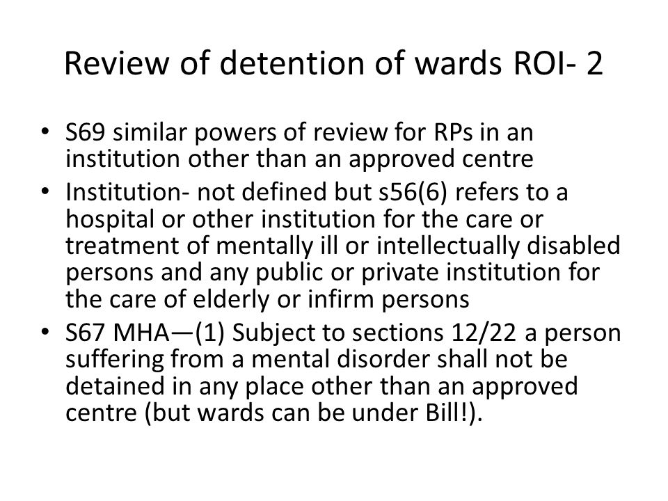 Review of detention of wards ROI- 2