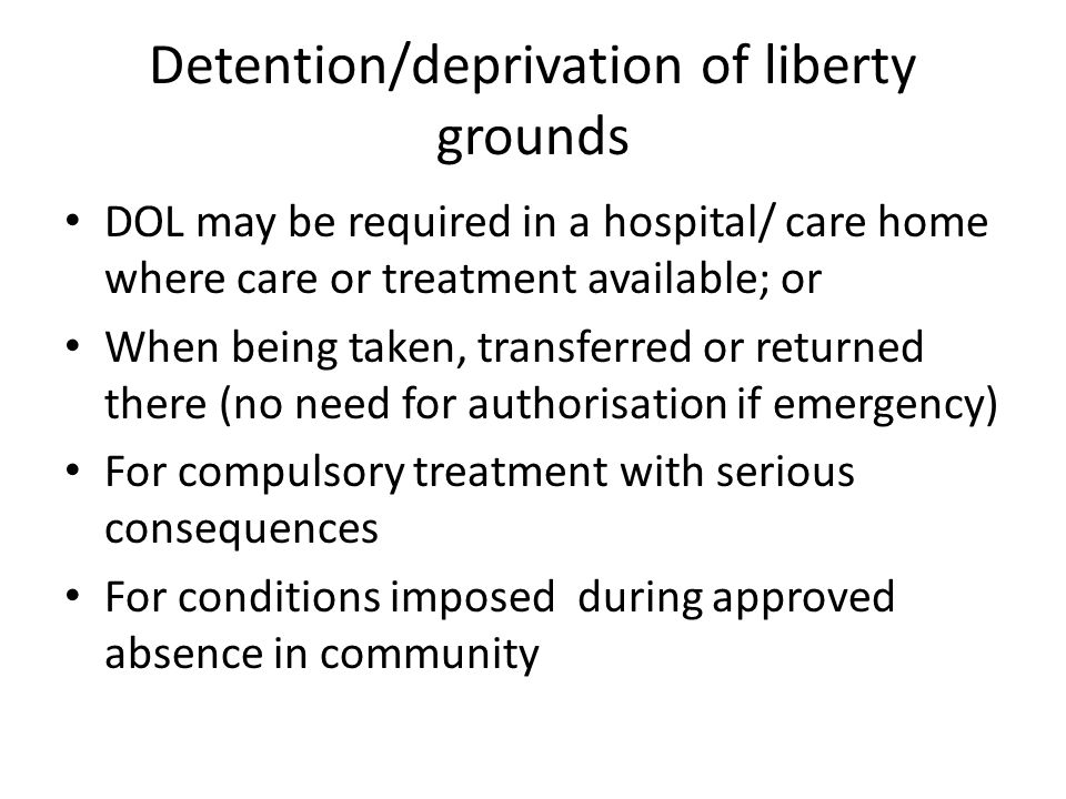 Detention/deprivation of liberty grounds