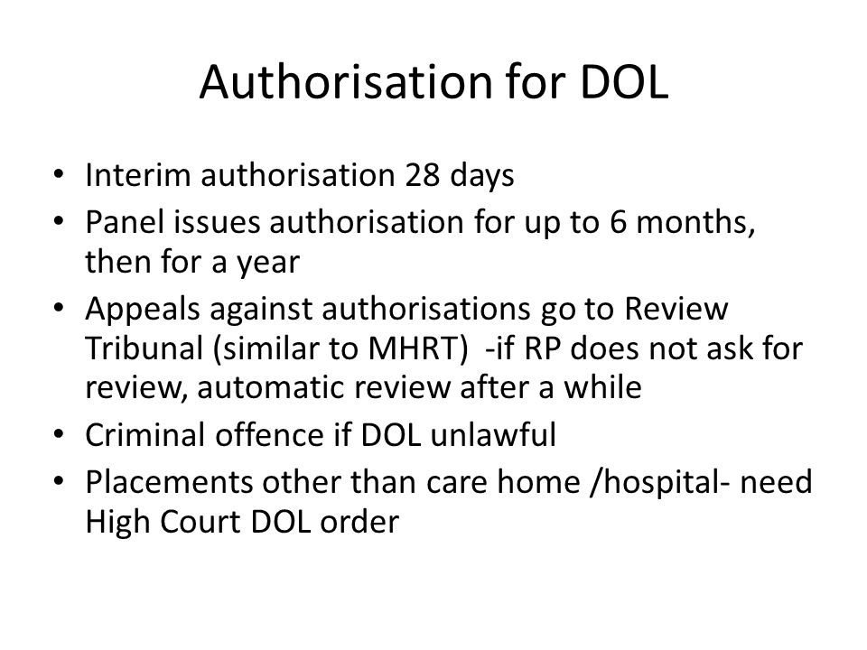 Authorisation for DOL Interim authorisation 28 days