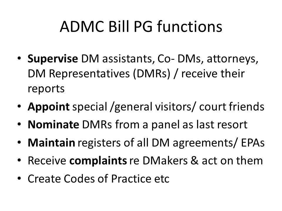 ADMC Bill PG functions Supervise DM assistants, Co- DMs, attorneys, DM Representatives (DMRs) / receive their reports.