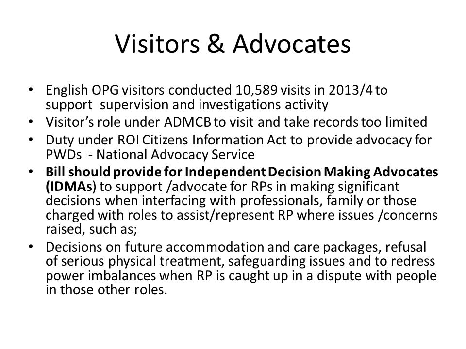 Visitors & Advocates English OPG visitors conducted 10,589 visits in 2013/4 to support supervision and investigations activity.