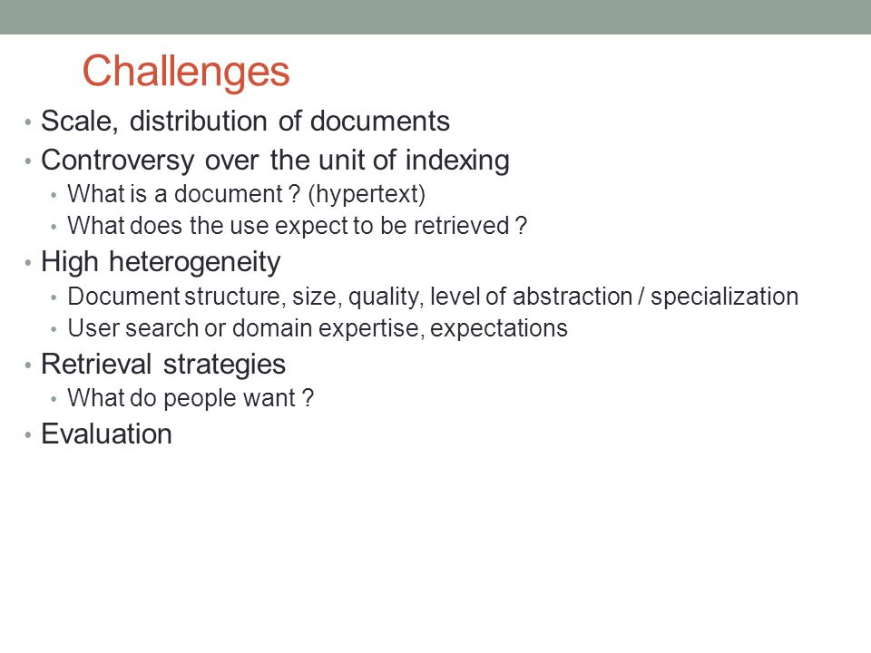 Challenges Scale, distribution of documents
