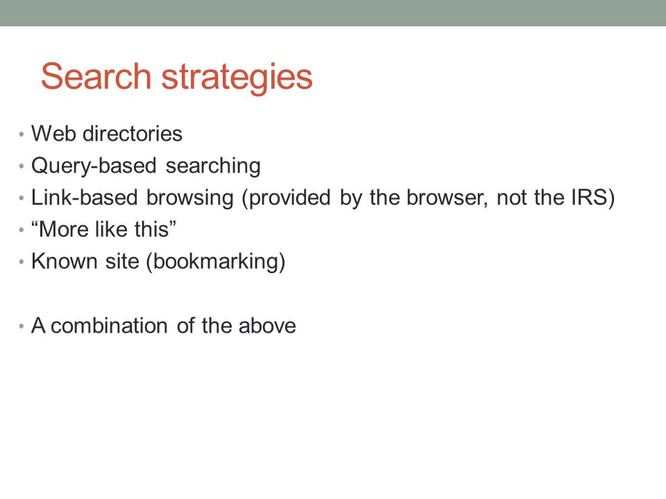 Search strategies Web directories Query-based searching
