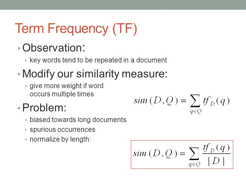 Term Frequency (TF) Observation: Modify our similarity measure: