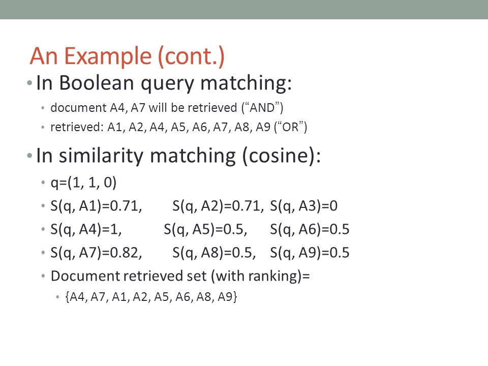 An Example (cont.) In Boolean query matching: