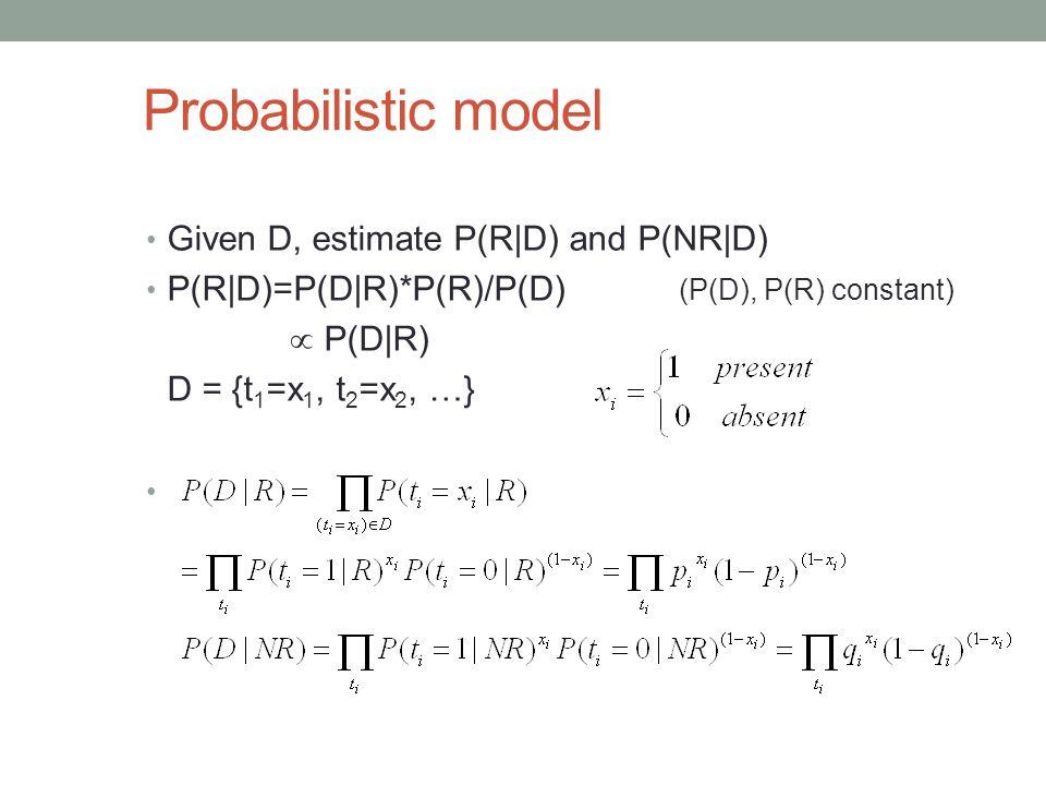 Probabilistic model Given D, estimate P(R|D) and P(NR|D)