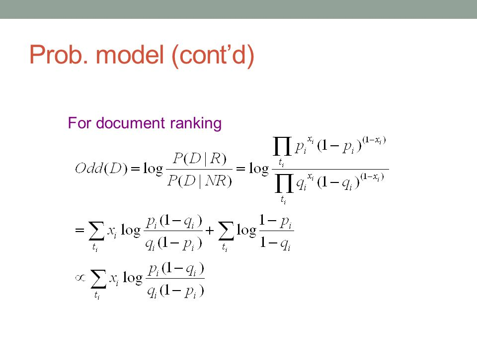 Prob. model (cont'd) For document ranking