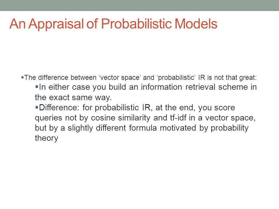 An Appraisal of Probabilistic Models