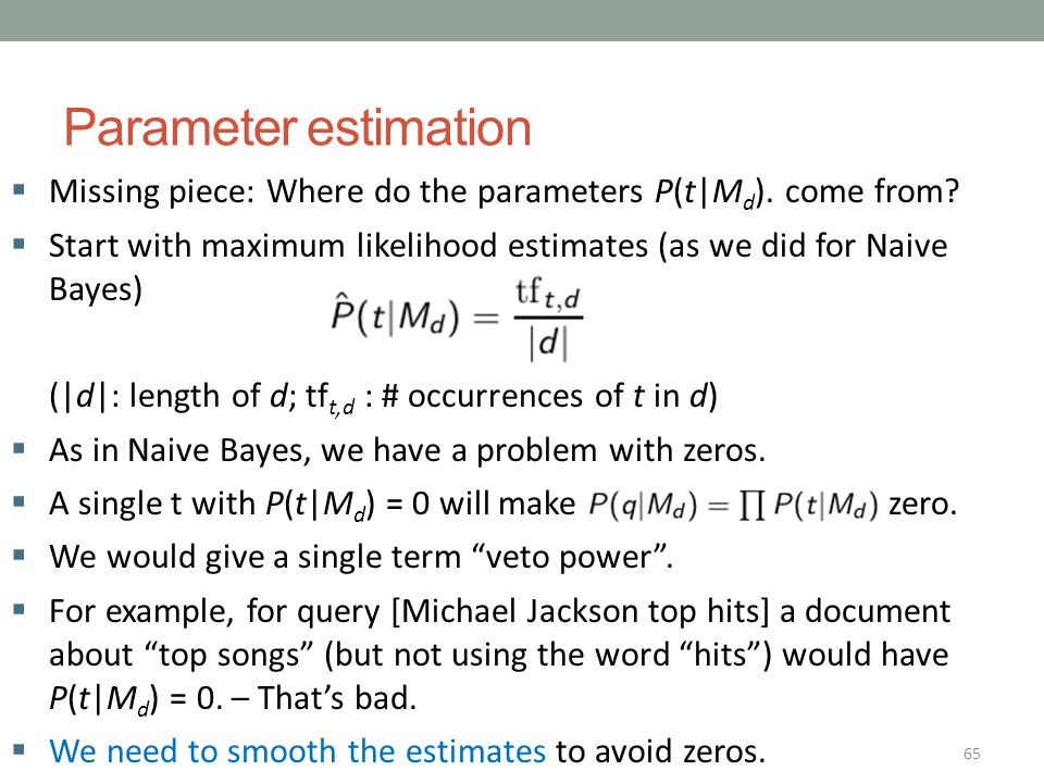 Parameter estimation Missing piece: Where do the parameters P(t|Md). come from Start with maximum likelihood estimates (as we did for Naive Bayes)