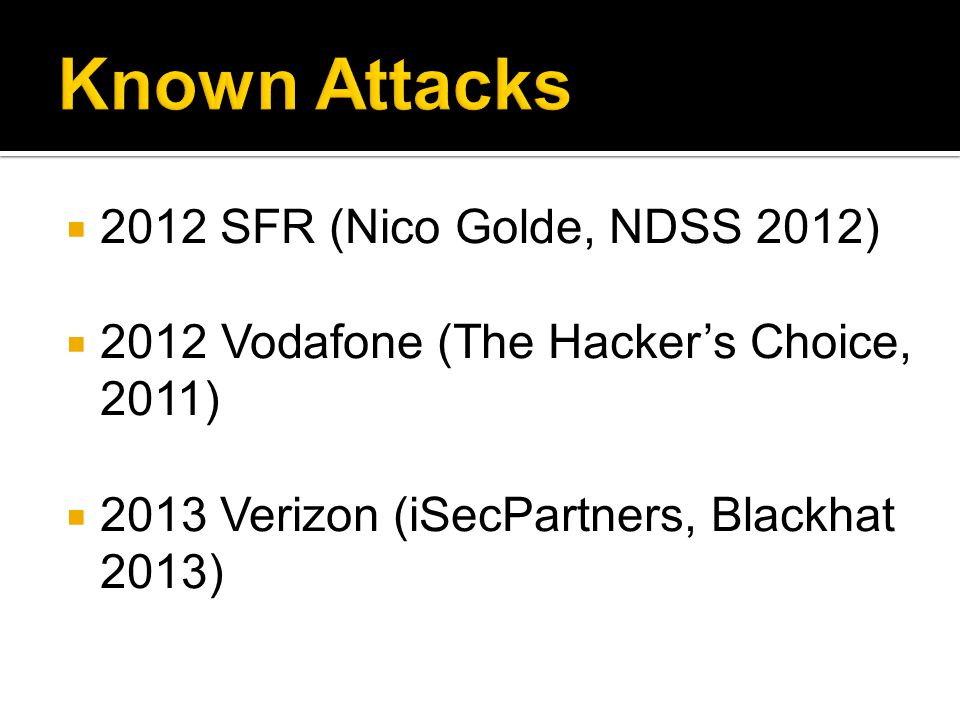 Known Attacks 2012 SFR (Nico Golde, NDSS 2012)