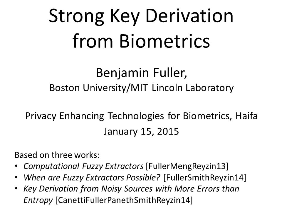 Strong Key Derivation from Biometrics