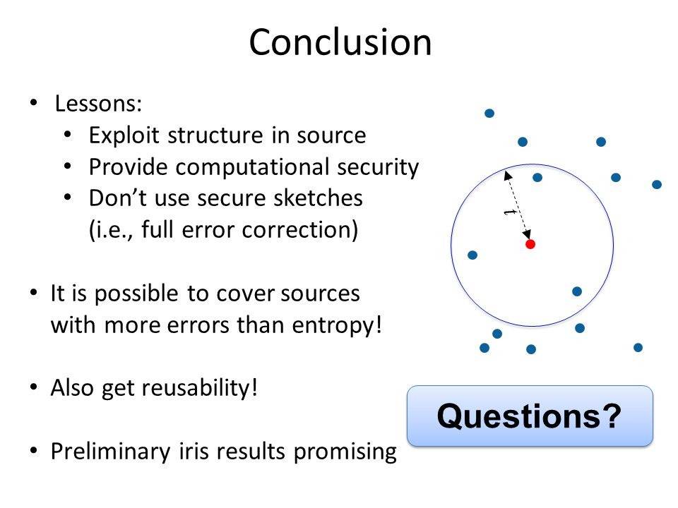 Conclusion Questions Lessons: Exploit structure in source