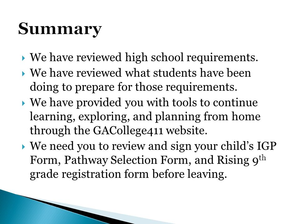 Summary We have reviewed high school requirements.