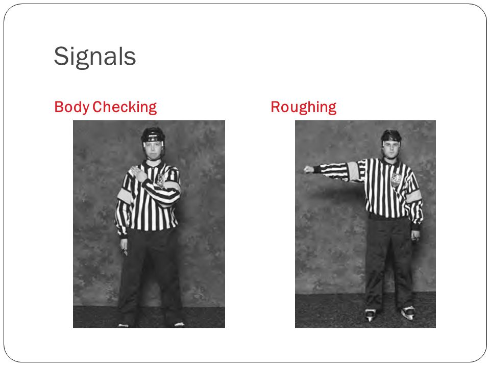 Signals Body Checking Roughing