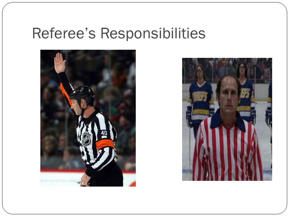 Referee's Responsibilities