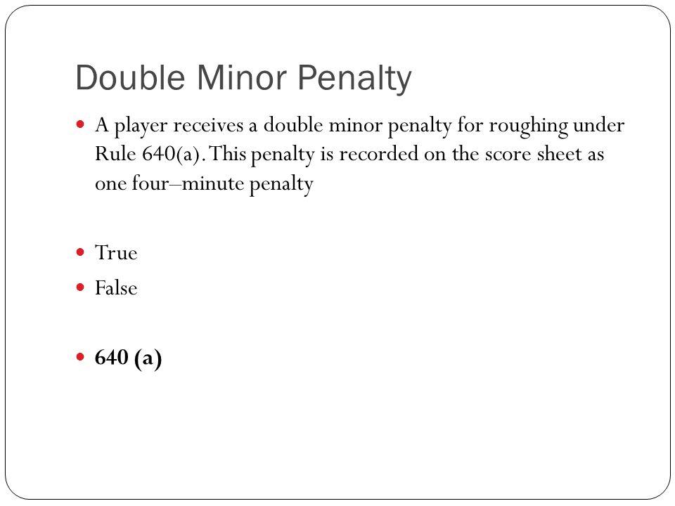 Double Minor Penalty