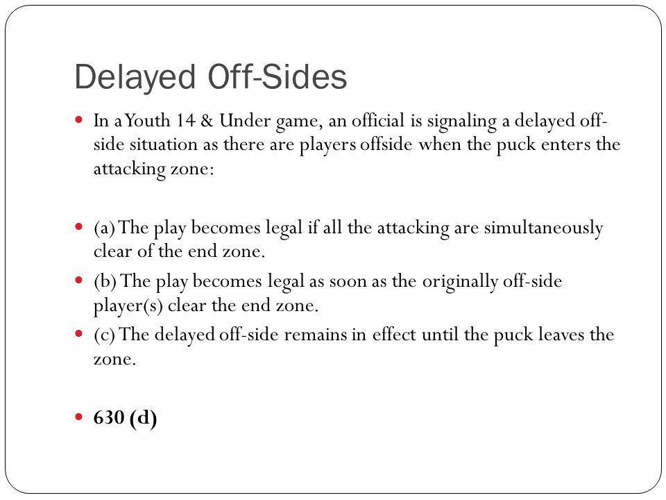 Delayed Off-Sides