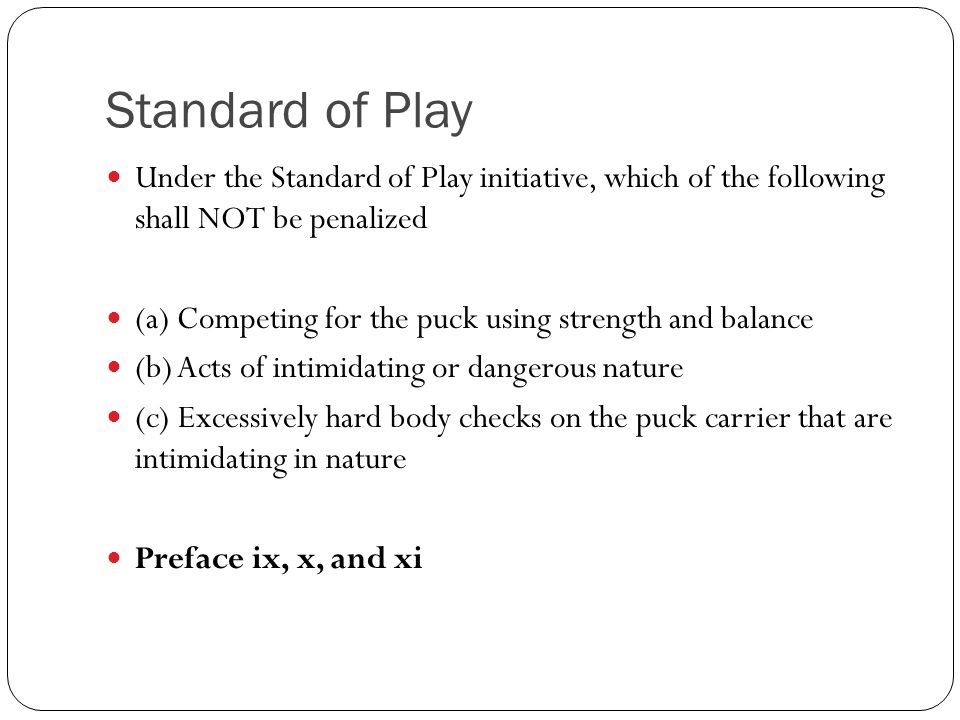Standard of Play Under the Standard of Play initiative, which of the following shall NOT be penalized.