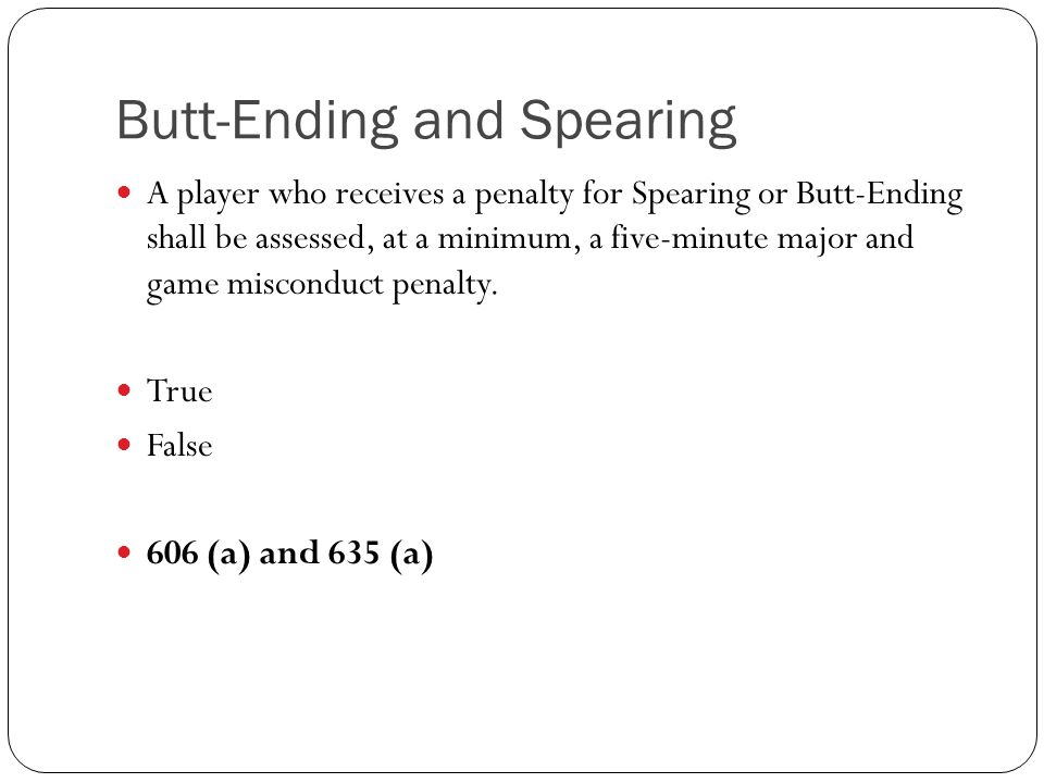 Butt-Ending and Spearing