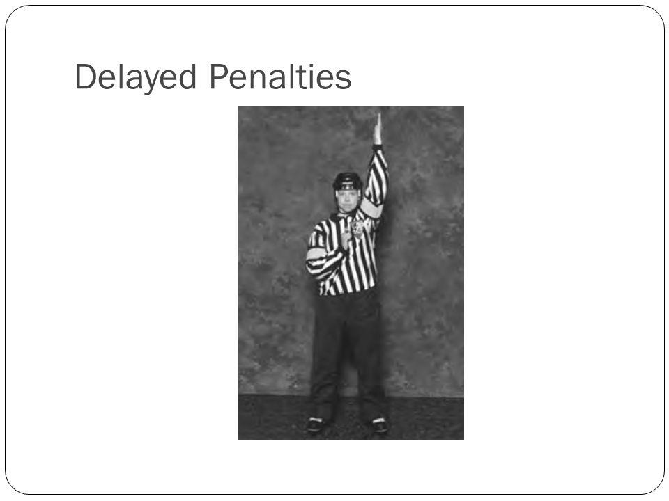 Delayed Penalties