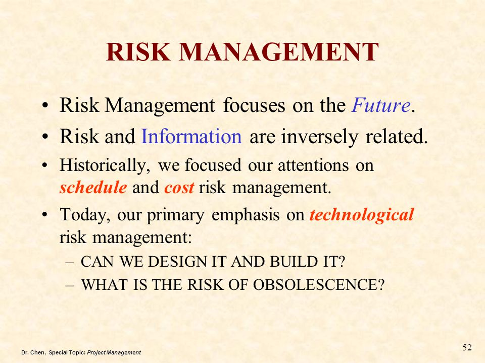 RISK MANAGEMENT Risk Management focuses on the Future.