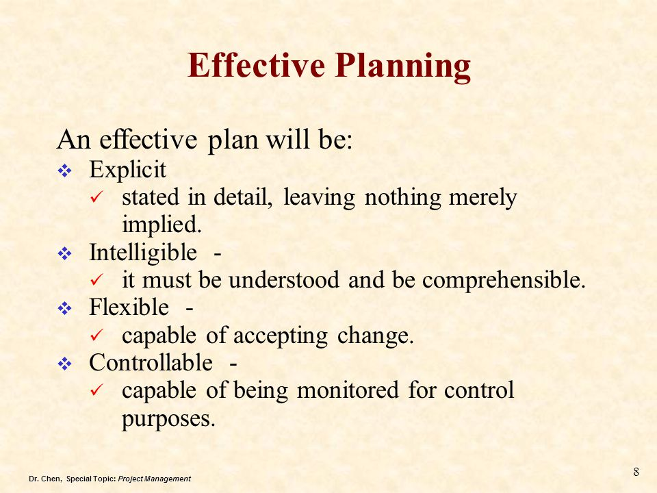 Effective Planning An effective plan will be: Explicit