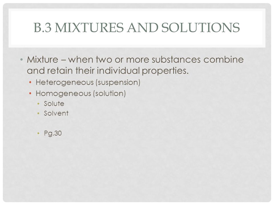 b.3 mixtures and solutions