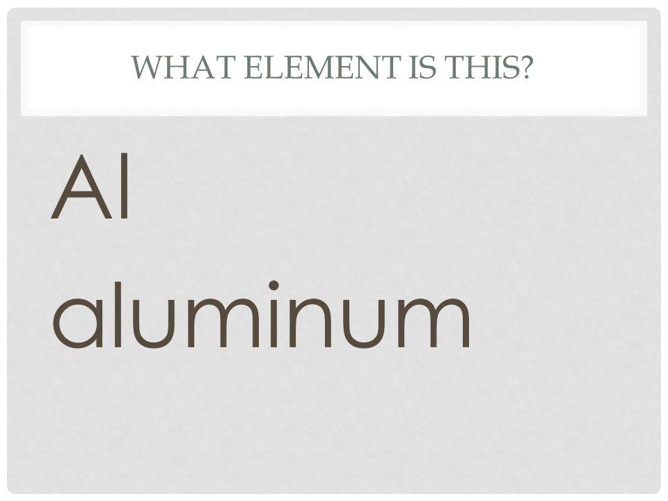What element is this Al aluminum