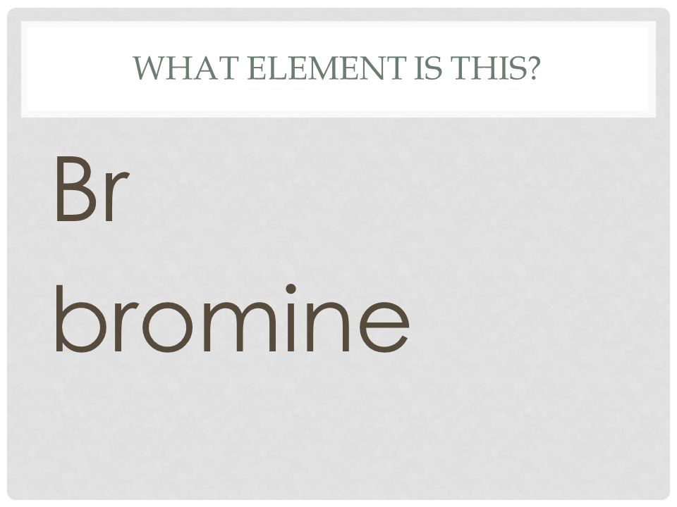 What element is this Br bromine