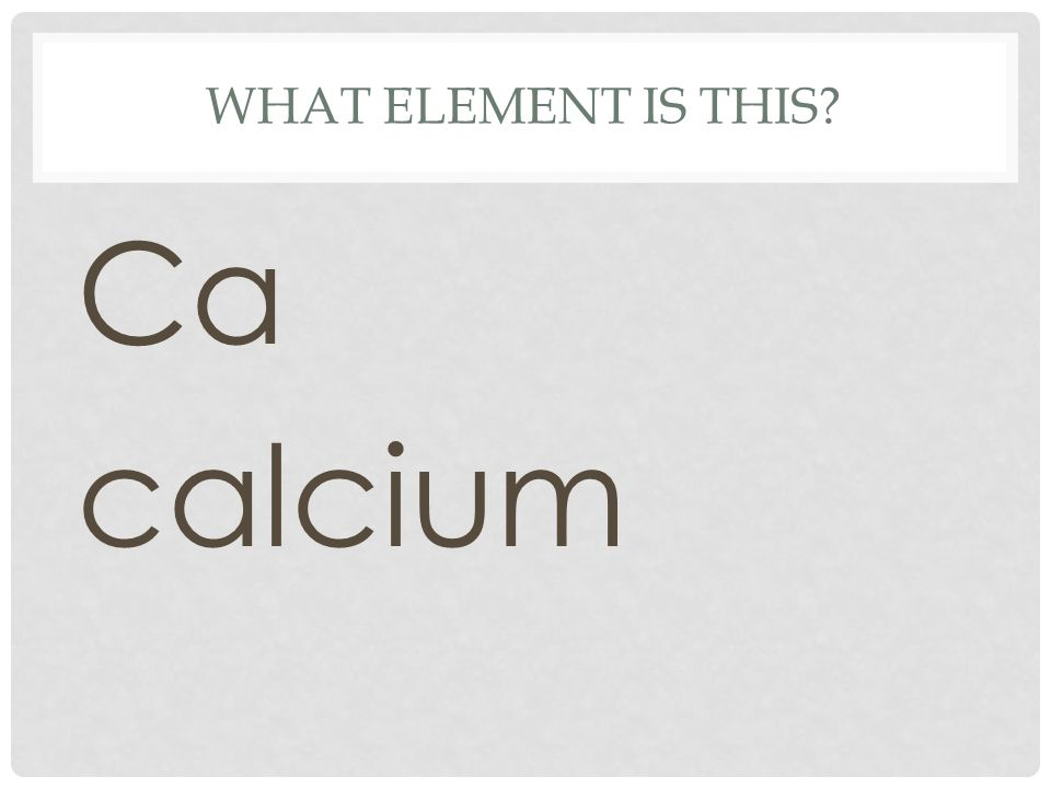 What element is this Ca calcium