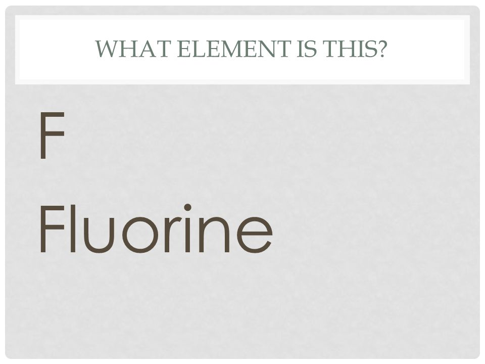 What element is this F Fluorine