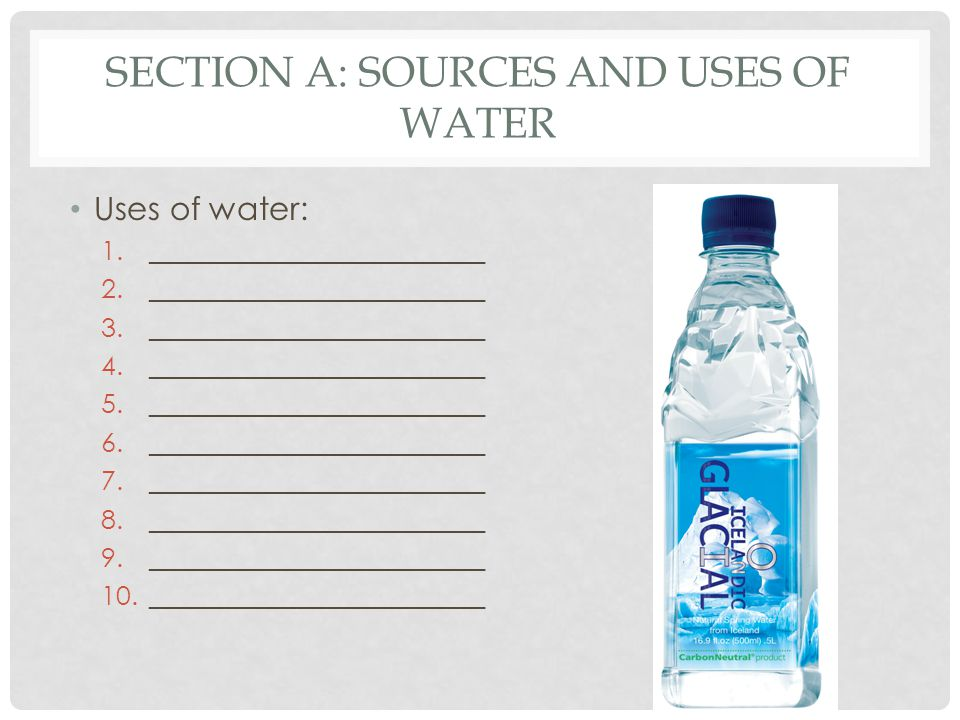 Section A: Sources and uses of water