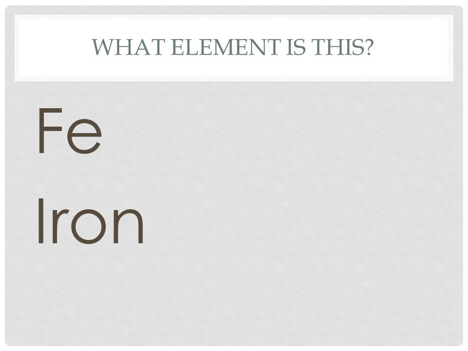 What element is this Fe Iron