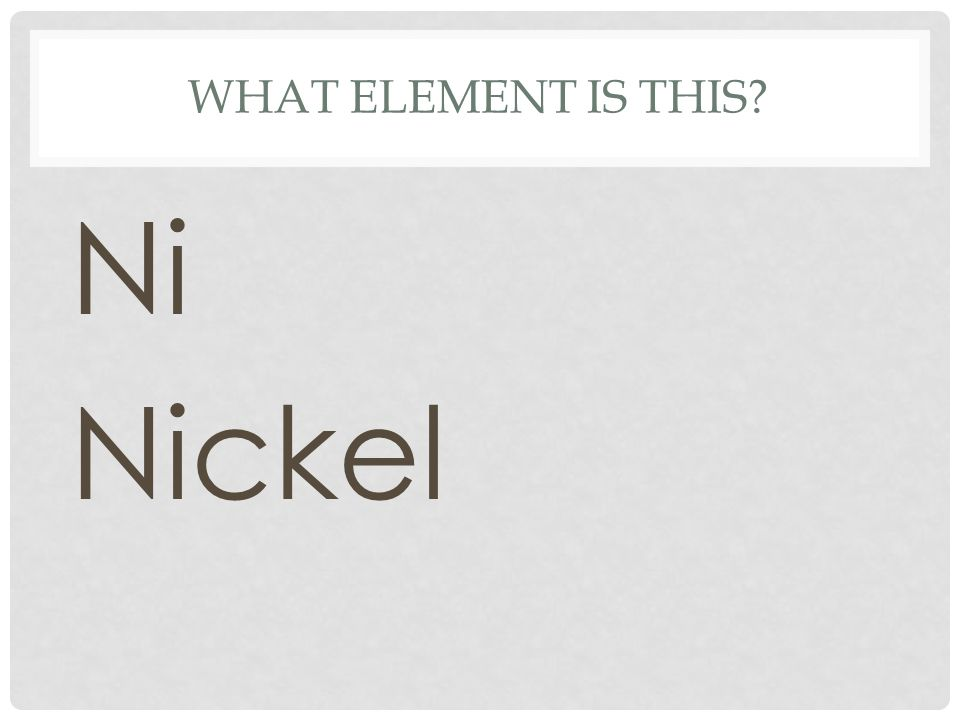 What element is this Ni Nickel