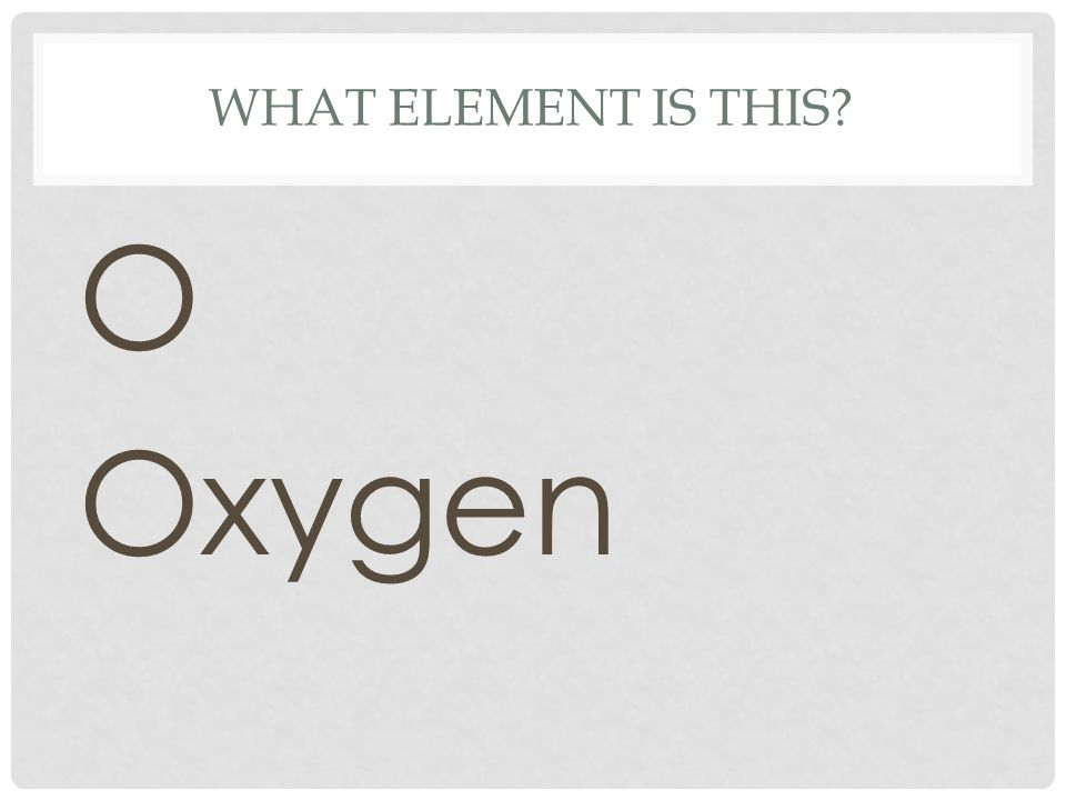 What element is this O Oxygen
