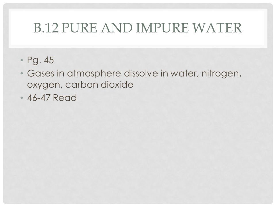 b.12 pure and impure water Pg. 45