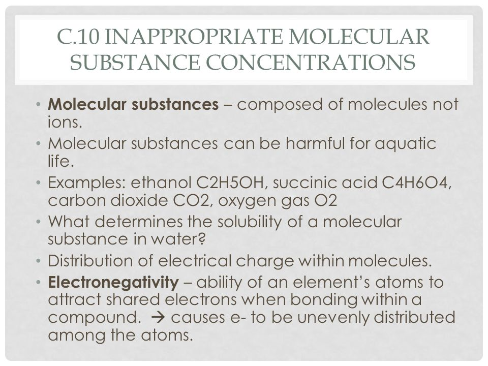 C.10 inappropriate molecular substance concentrations